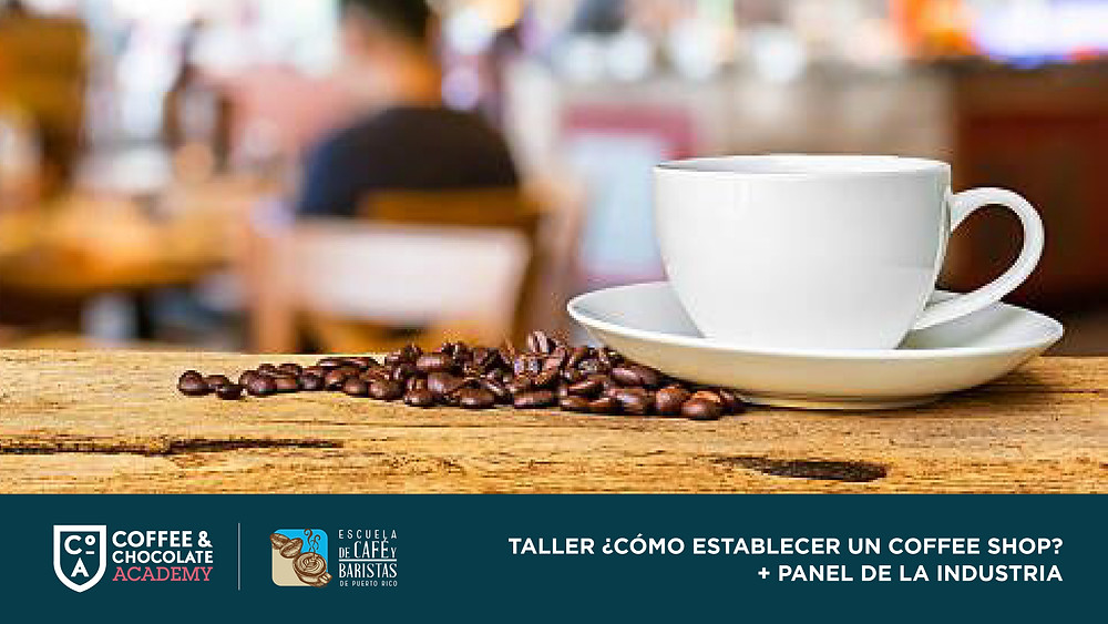 Taller ¿Cómo establecer un coffee shop? + Panel de la industria