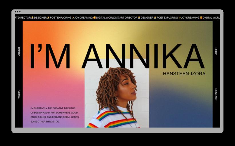 "A screenshot of Annika Hansteen-Izora's portfolio website. The site has a rainbow-colored gradient background, a photo of Annika and large typography reading ""I'm  Annika Hansteen-Izora."""