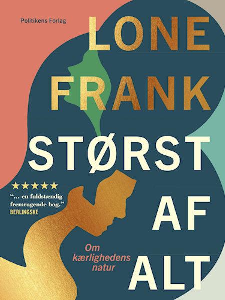 Størst af alt, af Lone Frank