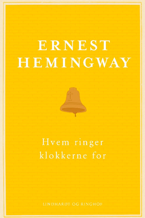 Hvem ringer klokkerne for? Ernest Hemingway