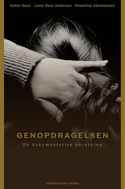 Genopdragelsen, Anton Geist, Lasse Skou Andersen og Sebastian Abrahamsen