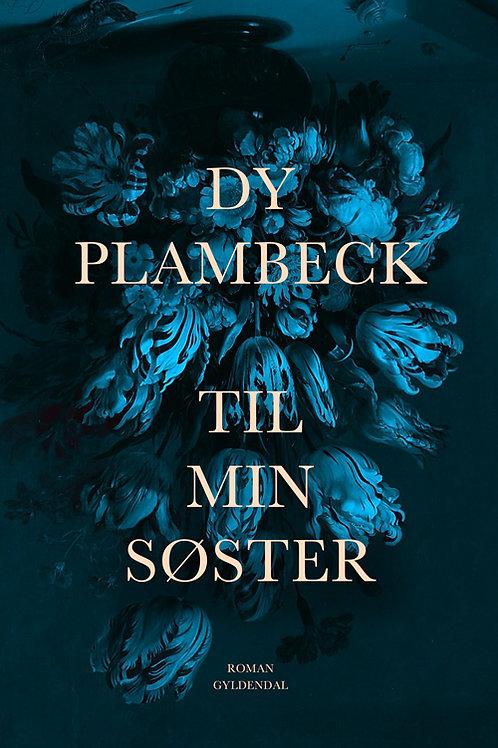 Til min søster, Dy Plambech