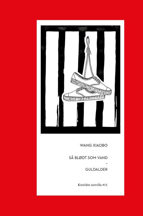 Så blødt som vand & Guldalder, Wang Xiaobo