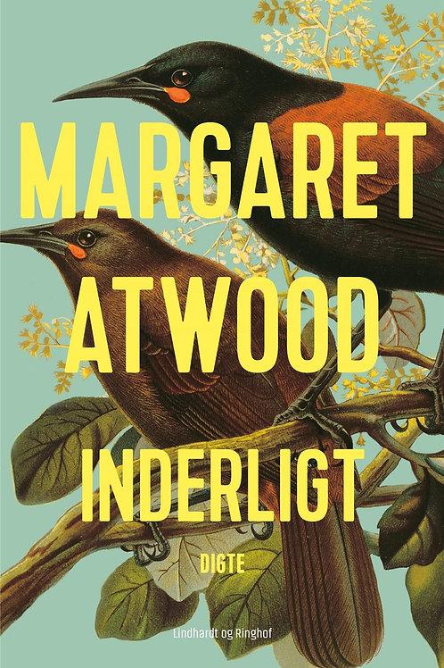 Inderligt, Margaret Atwood