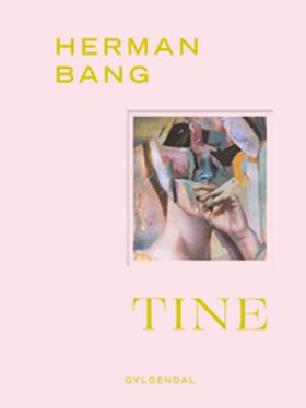 Tine, Herman Bang