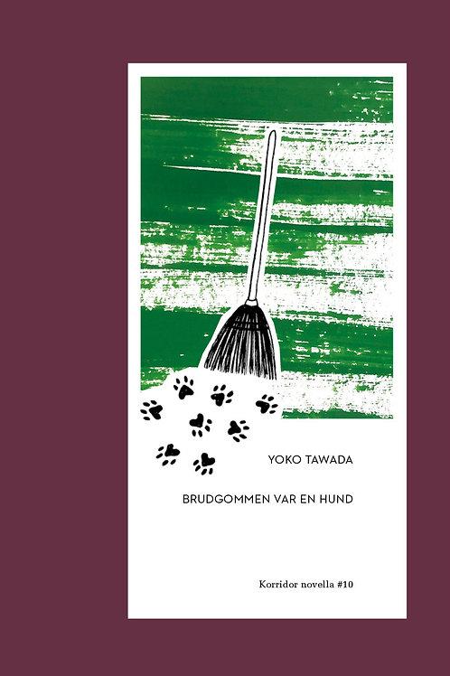 Brudgommen var en hund, Yoko Tawada