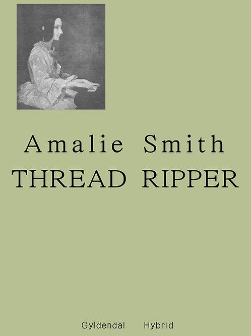 Thred ripper, Amalie Smith