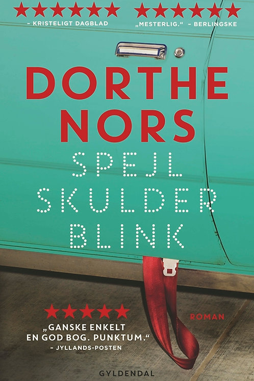 Spejl, skulder, blink, Dorthe Nors