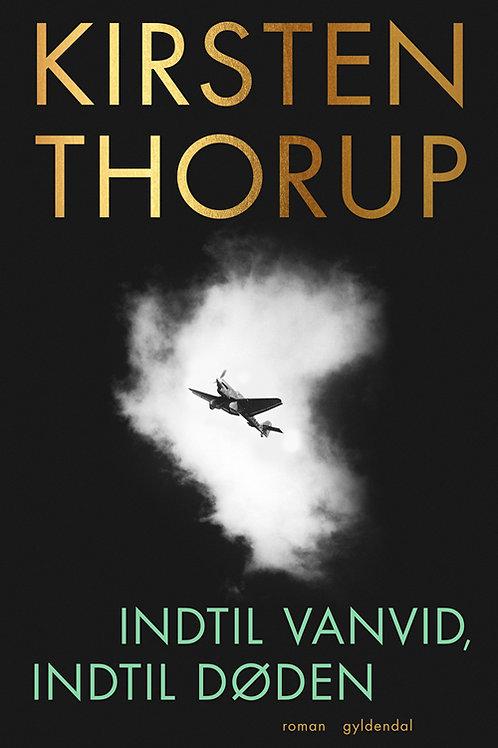 Indtil vanvid, indtil døden, Kirsten Thorup