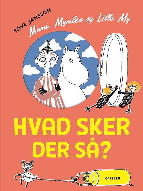 Mumi, Mymlen og lille My: Hvad sker der så?, Tove Jansson