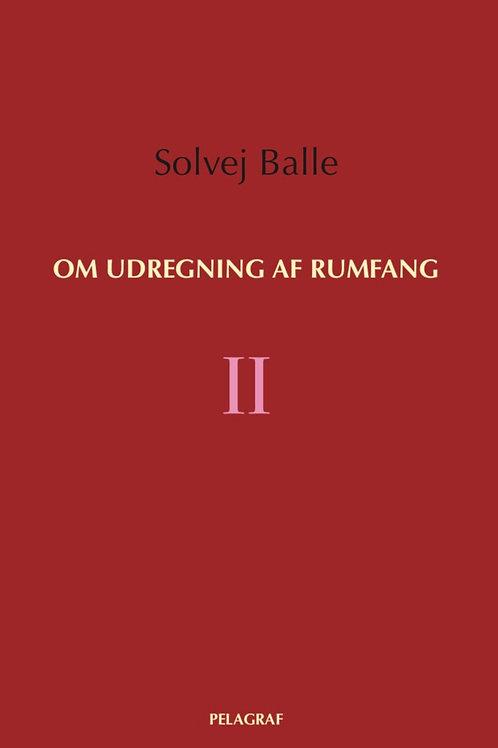 Om udregning af rumfang II, Solvej Balle