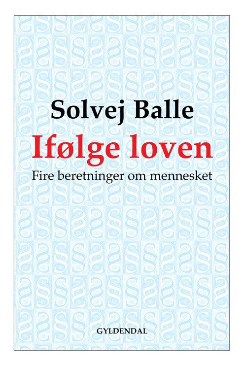 Ifølge loven, Solvej Balle