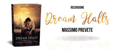 """""""Dream Halls"""", di Massimo Prevete - Recensione"""