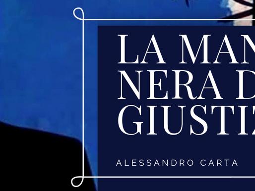"""""""La mano nera della giustizia"""", di Alessandro Carta - Recensione"""
