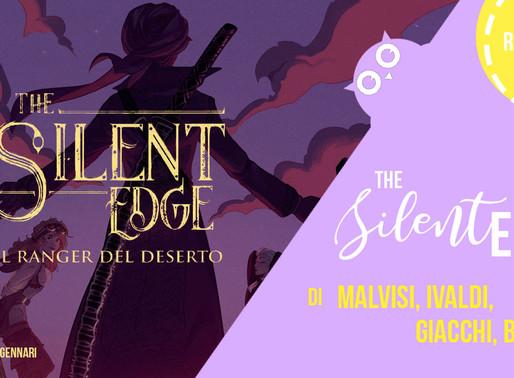 """""""The Silent Edge. Il ranger del deserto"""" di: Malvisi, Ivaldi, Giacchi e Bello - Recensione"""