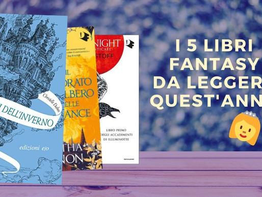 I 5 Libri Fantasy da leggere entro la fine dell'anno