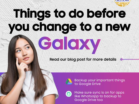 Things to do before you change to a new Galaxy smartphone or tablet