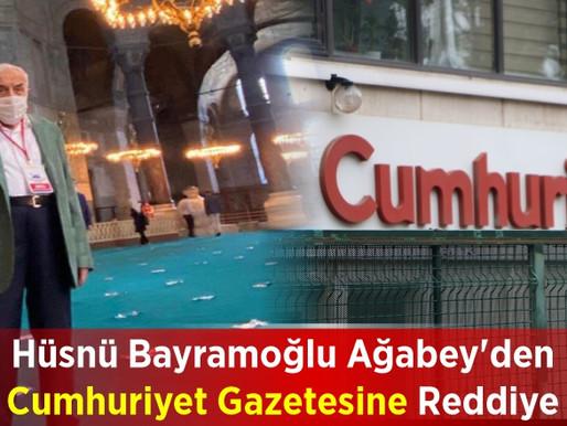Hüsnü Bayramoğlu Ağabey'denCumhuriyet GazetesineReddiye
