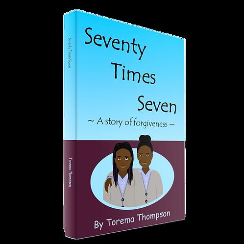 Seventy Times Seven: A story of forgiveness