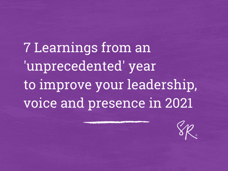 7 learnings from an 'unprecedented' year to improve your leadership, voice and presence in 2021