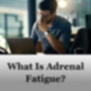 Adrenal Fatigue - Website TMC.jpg