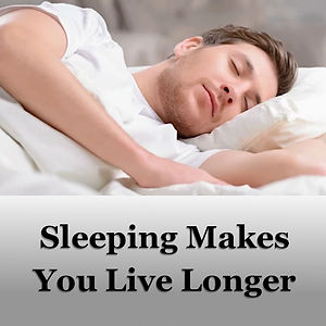 Sleeping Makes You Live Longer.jpg