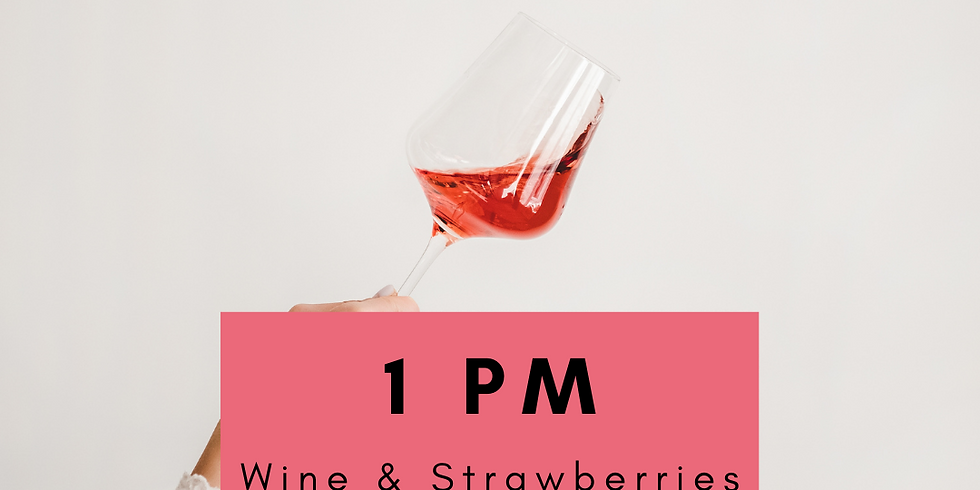 Rosé and Strawberries- 1 pm