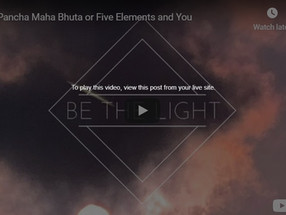 Panch Maha Bhuta or Five Elements and you
