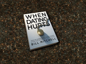 When Dating Hurts by Bill Mitchell