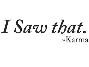 What Karma are you wearing today?
