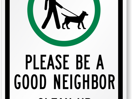 Be a good neighbor - Clean up after your pet