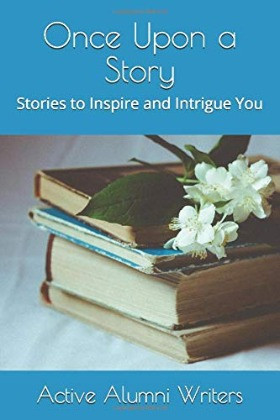 Once Upon a Story by Active Alumni Writers