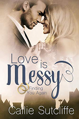 Love Is Messy by Callie Sutcliffe