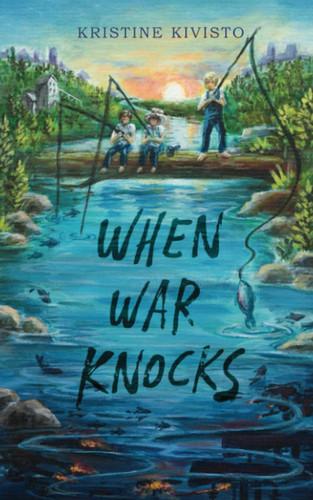 When War Knocks by Kristine Kivisto