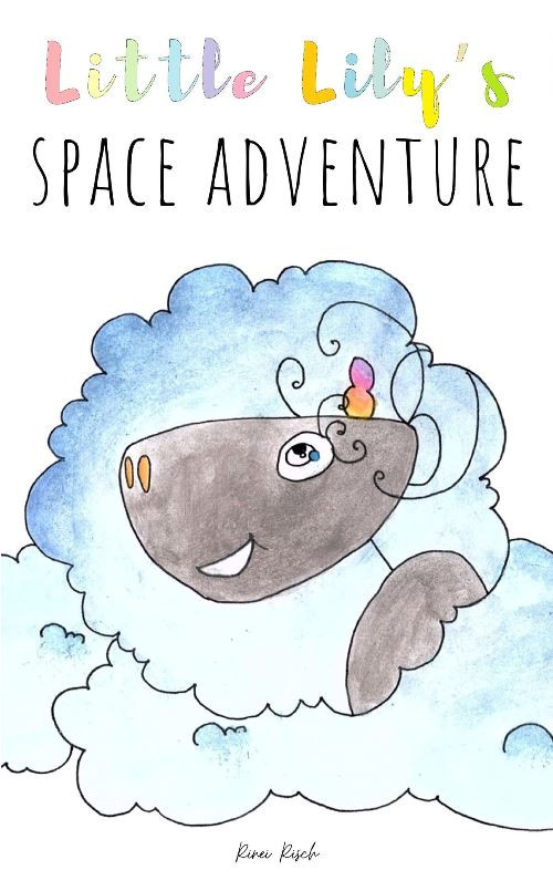 Little Lily's Space Adventure by Rinei Risch