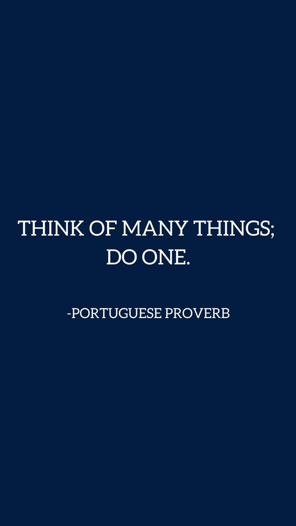 PORTUGUESE PROVERB