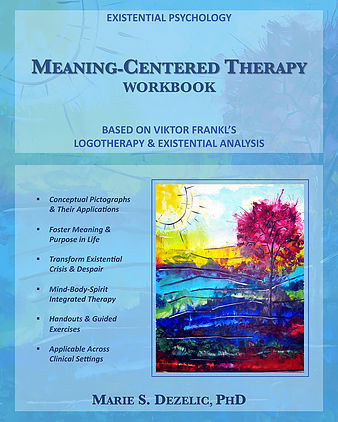 Meaning-Centered Therapy workbook - Dr Marie Dezelic