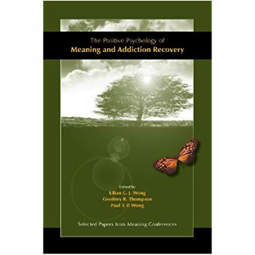 The Positive Psychology of Meaning and Addiction