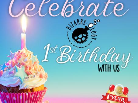 Happy 1st Birthday Bizarre-ology!