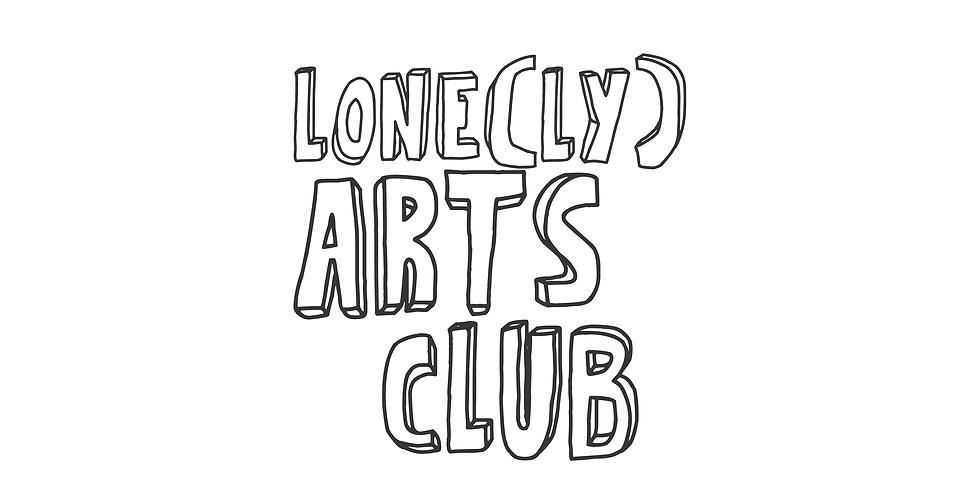 Lone(ly) Arts Club