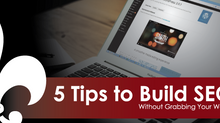 5 Tips to Build SEO - Organically