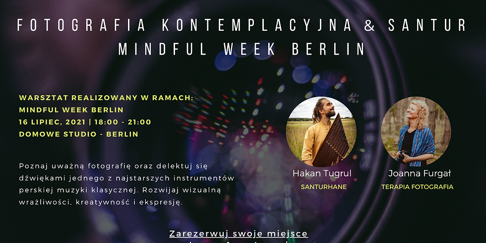 Fotografia Kontemplacyjna & Santur - Mindful Week Berlin