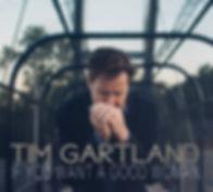 "Tim Gartland ""If You Want a Good Woman"" Album Cove"