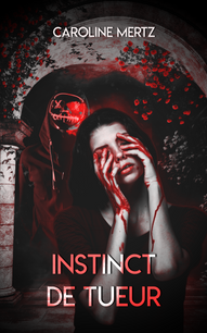Instinct de tueur_Caroline Mertz_première de couv.png