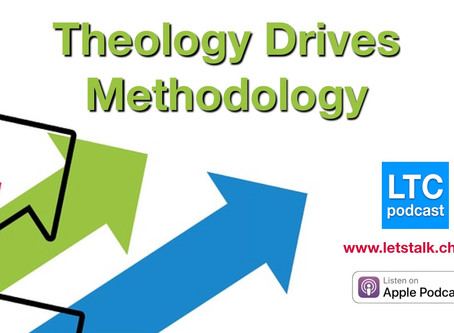 Theology Driven Methodology in the Local Church