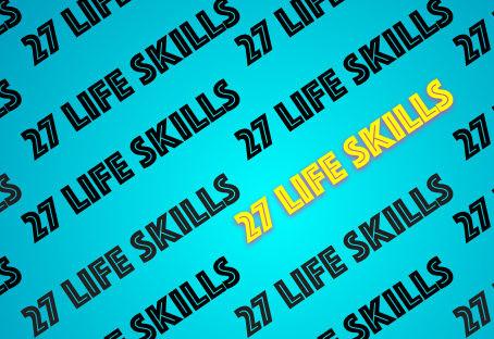 27 Life Skills Your Kids Need!