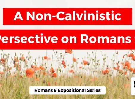De-Calvinized - A Non-Calvinistic Perspective on Romans 9
