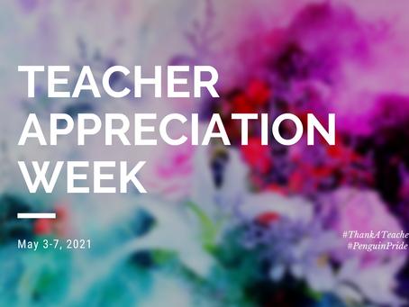 Teacher Appreciation Week is May 3-7, 2021. Let's CELEBRATE!