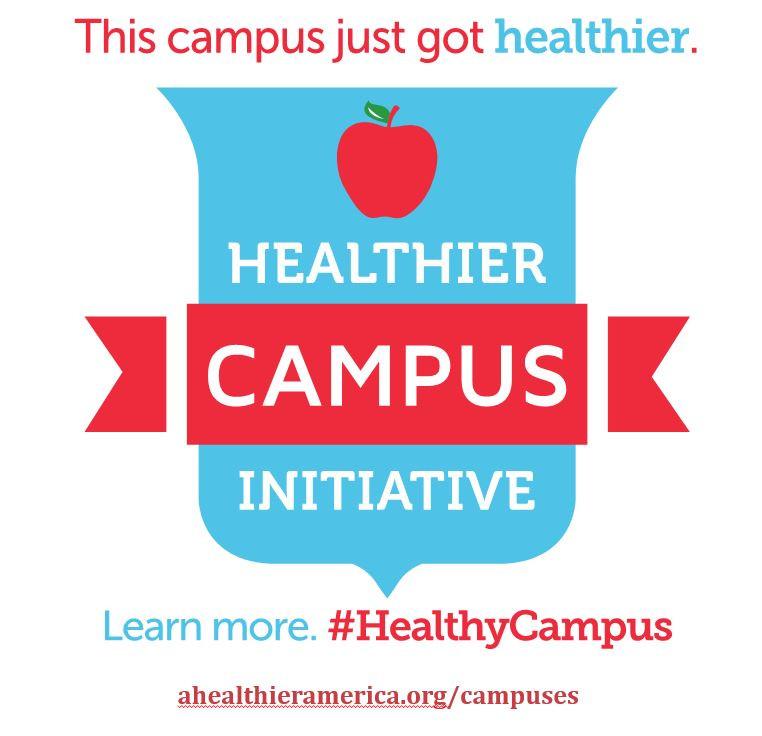 """""""This campus just got healthier. Healthier Campus Initiative""""."""