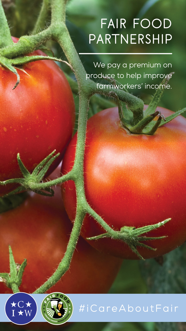 Fair food partnership. We pay a premium on produce to help improve farmworkers' income.